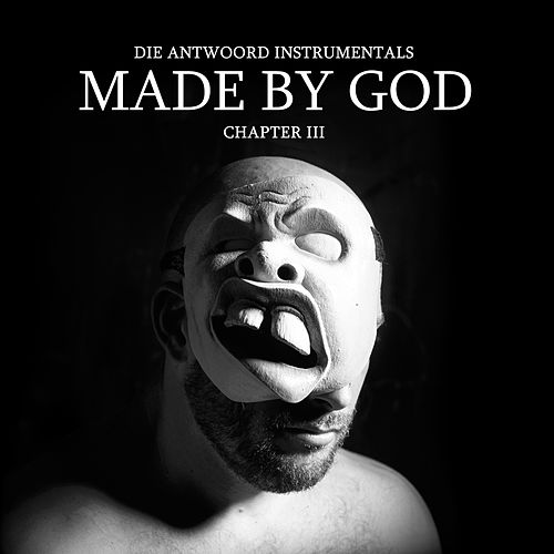 Made by God (Chapter III) von Die Antwoord
