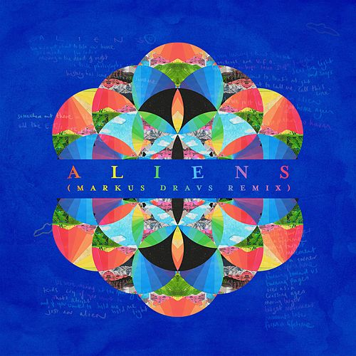 A L I E N S (Markus Dravs Remix) by Coldplay