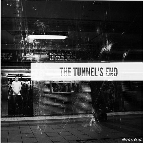 The Tunnel's End von Marlon Craft