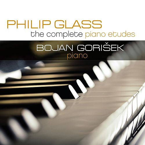 Philip Glass: The Complete Piano Etudes by Bojan Gorišek