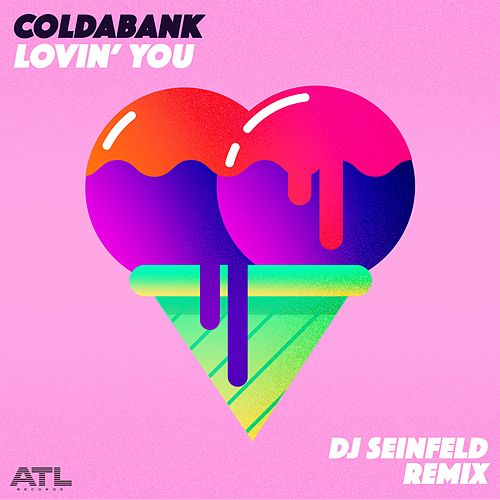 Lovin' You (DJ Seinfeld Remix) de Coldabank