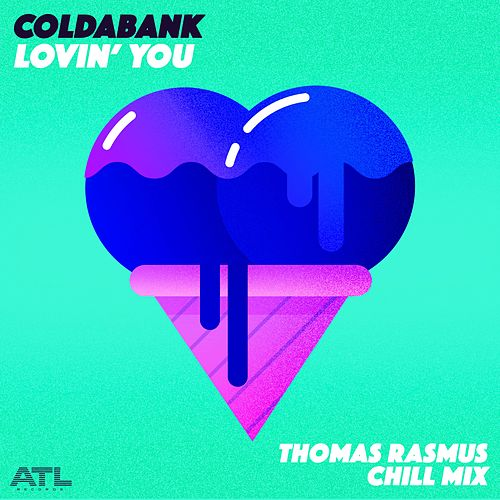 Lovin' You (Thomas Rasmus Chill Mix) de Coldabank