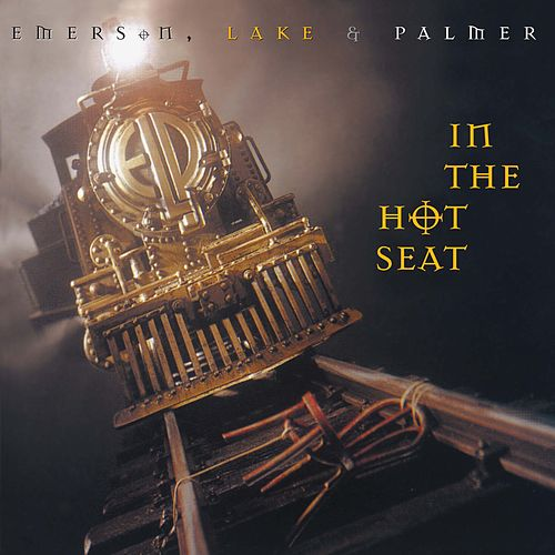 In the Hot Seat (2017 - Remaster) de Emerson, Lake & Palmer
