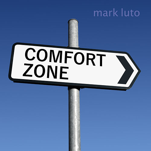 Comfort Zone by Mark Luto