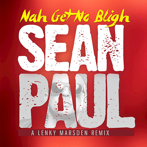 Nah Get No Bligh de Sean Paul