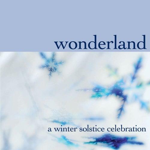 Wonderland: A Winter Solstice Celebration by Various Artists