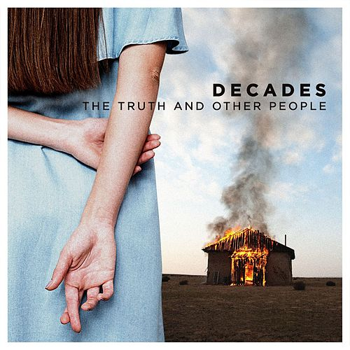 The Truth And Other People de Decades