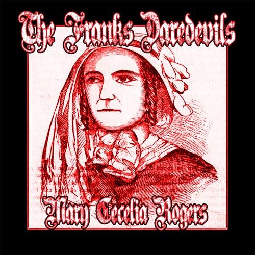 Mary Cecelia Rogers de The Franks Daredevils