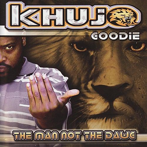 The Man Not the Dawg von Khujo Goodie