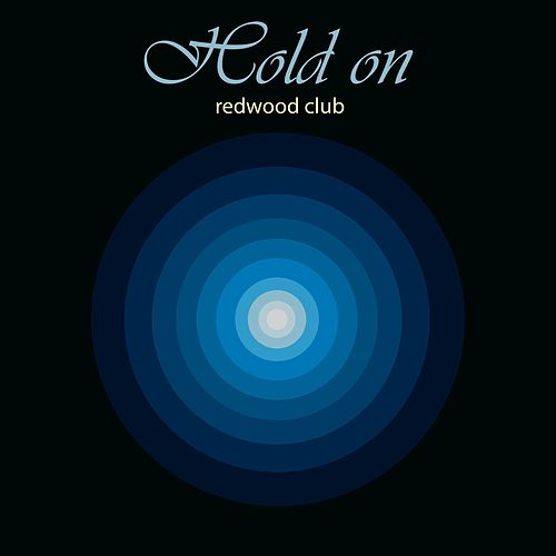 Hold On von Redwood Club