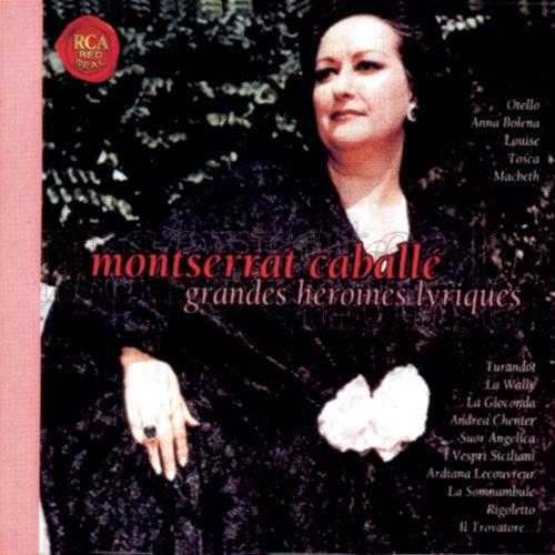 Les Grandes Heroines Lyriques by Montserrat Caballé