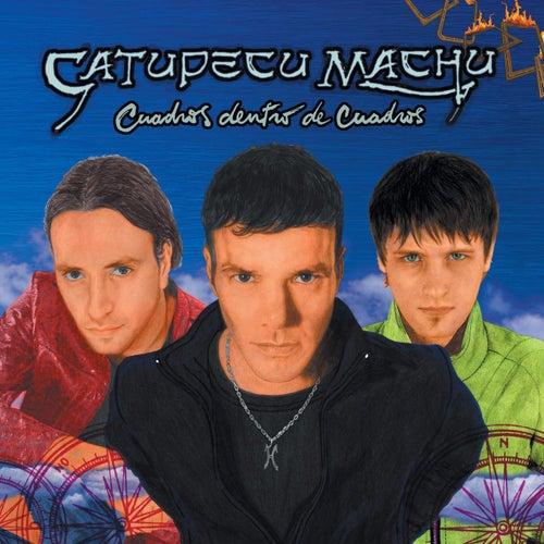 Cuadros Dentro De Cuadros by Catupecu Machu