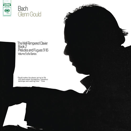 Bach: The Well-Tempered Clavier, Book II, Preludes & Fugues Nos. 9-16, BWV 878-885 - Gould Remastered by Glenn Gould