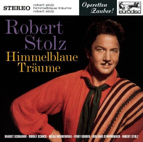 Stolz: Himmelblaue Träume (Highlights) de Robert Stolz