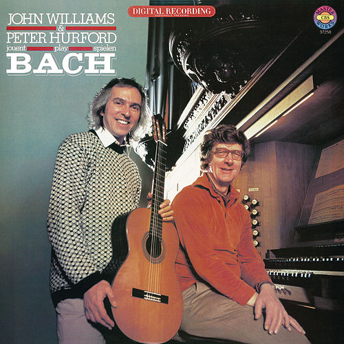John Williams and Peter Hurford Play Bach by John Williams
