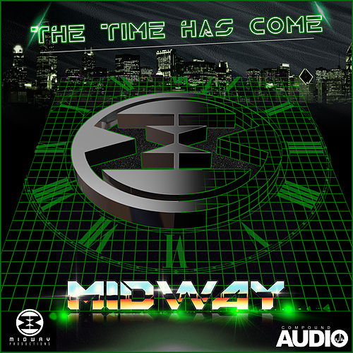 The Time Has Come by Midway