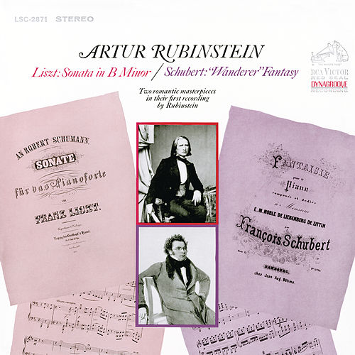 Liszt: Piano Sonata in B Minor, S. 178 - Schubert: Fantasy in C Major, D. 760 'Wanderer' by Arthur Rubinstein
