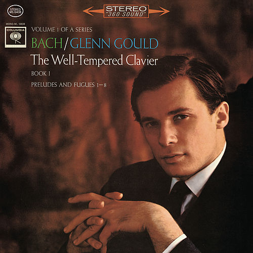 Bach: The Well-Tempered Clavier, Book I, Preludes & Fugues Nos. 1-8, BWV 846-853 - Gould Remastered von Glenn Gould