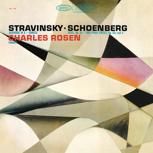Stravinsky: Serenade in A Major & Piano Sonata - Schoenberg: Piano Pieces, Op. 33 & Suite for Piano, Op. 25 by Charles Rosen