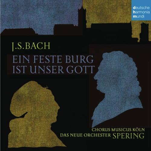 Bach: Ein feste Burg ist unser Gott von Christoph Spering
