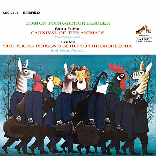 Saint-Saens: Carnival of the Animals - Britten: The Young Person's Guide to the Orchestra, Op. 34 by Arthur Fiedler