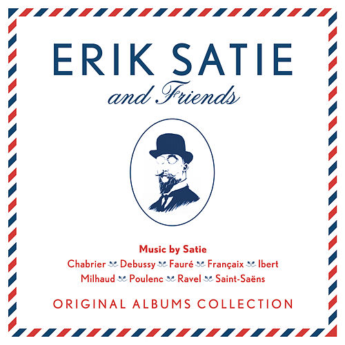 Erik Satie & Friends de Erik Satie