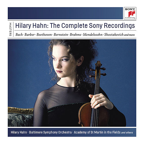 Hilary Hahn - The Complete Sony Recordings by Hilary Hahn