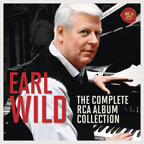 Earl Wild - The Complete RCA Album Collection by Earl Wild