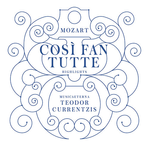 Mozart: Così fan tutte (Highlights) by Teodor Currentzis