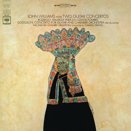 Rodrigo: Fantasía para un gentilhombre - Dodgson: Concerto for Guitar and Chamber Orchestra No. 1 by John Williams