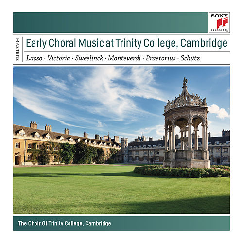 Early Choral Music at Trinity College, Cambridge by Richard Marlow