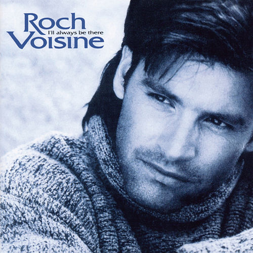 I'll Always Be There de Roch Voisine