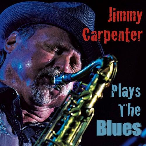 Plays the Blues de Jimmy Carpenter
