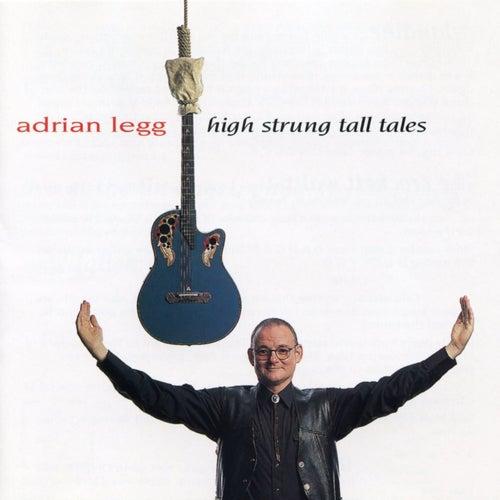 High Strung Tall Tales by Adrian Legg