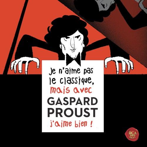 Je n'aime pas le classique, mais avec Gaspard Proust j'aime bien ! von Various Artists
