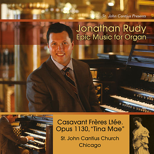 St. John Cantius presents Jonathan Rudy: Epic Music for Organ de Jonathan Rudy