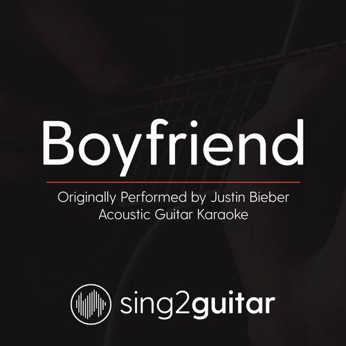 Boyfriend (Originally Performed By Justin Bieber) [Acoustic Karaoke Version] de Sing2Guitar