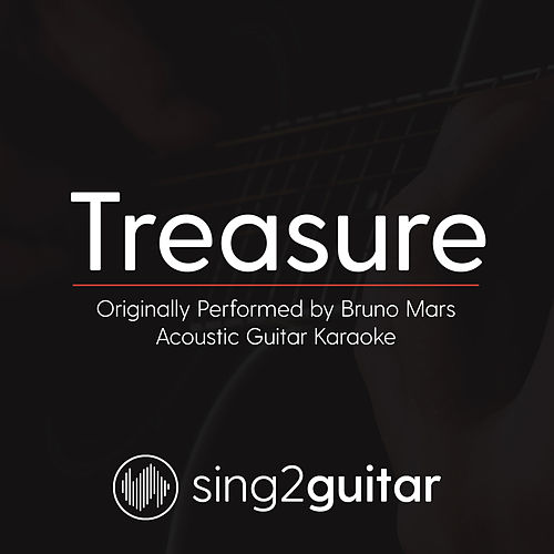Treasure (Originally Performed By Bruno Mars) [Acoustic Karaoke Version] von Sing2Guitar