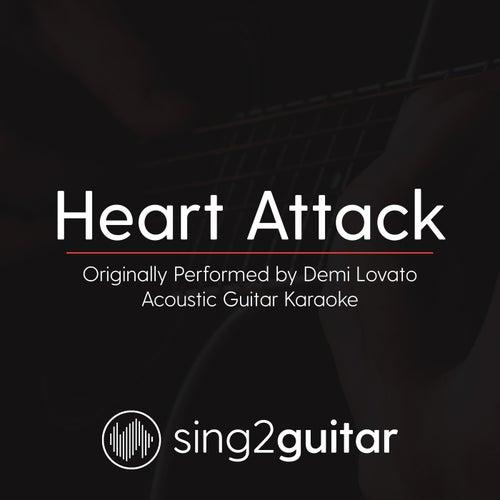 Heart Attack (Originally Performed By Demi Lovato) [Acoustic Karaoke Version] de Sing2Guitar