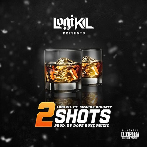2 Shots (feat. Snacks Giggaty) by Logikil