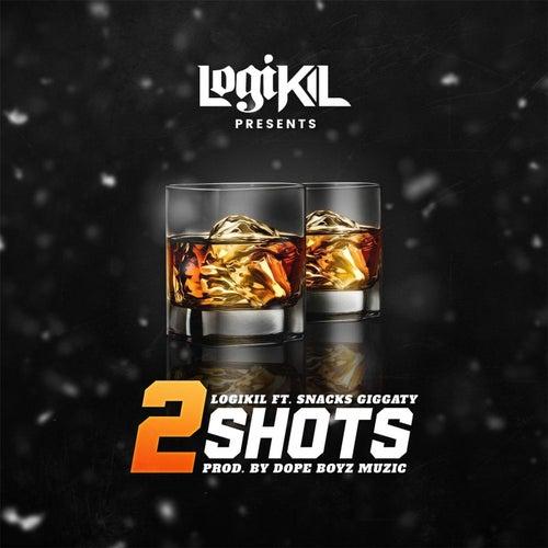 2 Shots (Radio Version) [feat. Snacks Giggaty] by Logikil