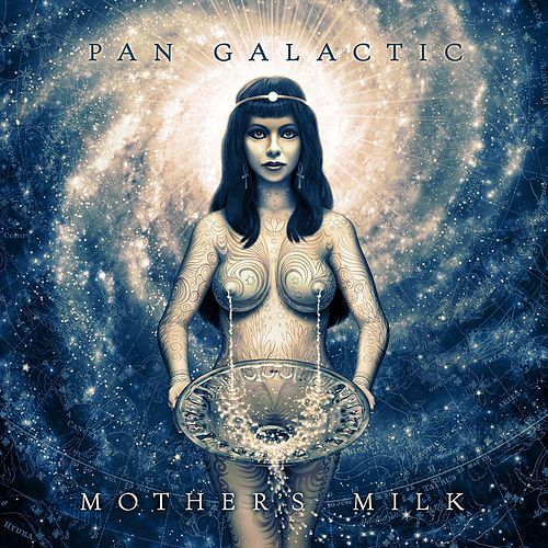 Mother's Milk by Pan Galactic