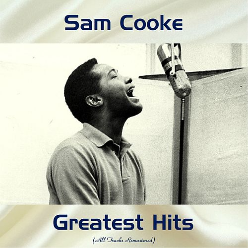 Sam Cooke Greatest Hits (All Tracks Remastered) von Sam Cooke