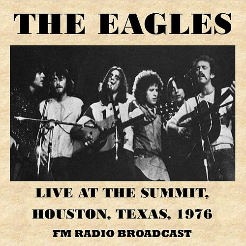 Live at the Summit, Houston, Texas, 1976 (Fm Radio Broadcast) by Eagles