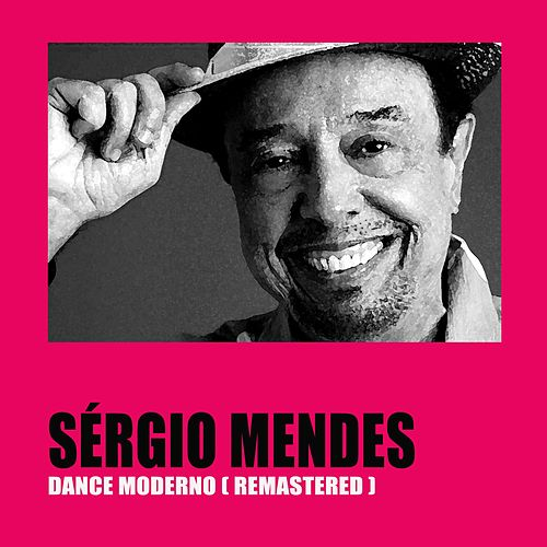 Dance Moderno (Remastered) by Sergio Mendes