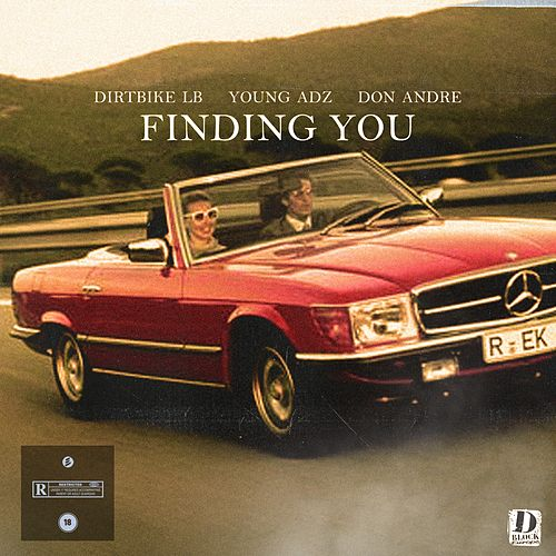 Finding You (feat. Young Adz, Dirtbike Lb & Don Andre) von D-Block Europe