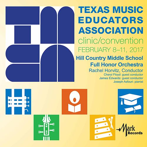 2017 Texas Music Educators Association (TMEA): Hill Country Middle School Full Honor Orchestra [Live] von Various Artists