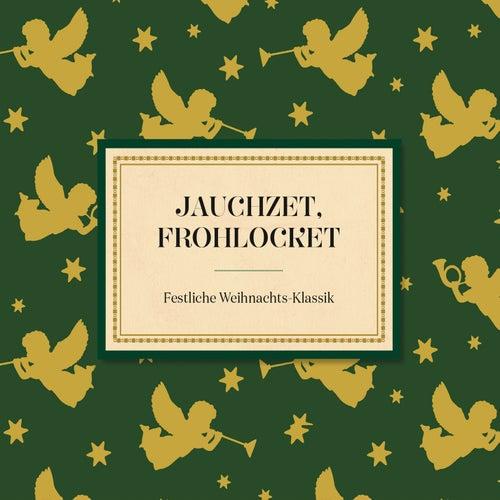 Jauchzet, frohlocket von Various Artists