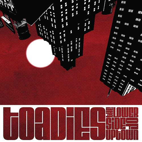 The Lower Side of Uptown by Toadies