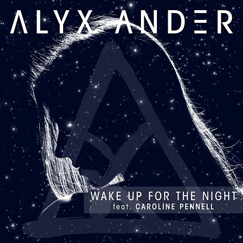 Wake Up for the Night (feat. Caroline Pennell) de Alyx Ander